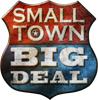 Small Town Big Deal